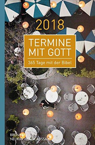 Termine mit Gott 2018: 365 Tage mit der Bibel (German Edition)