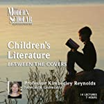 The Modern Scholar: Children's Literature: Between the Covers | Prof. Kimberley Reynolds