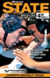 WinningSTATE-Wrestling: The Athlete's Guide to Competing Mentally Tough (4th Edition)