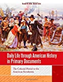 Daily Life Through American History in Primary Documents, Randall M. Miller and Theodore J. Zeman, 161069032X