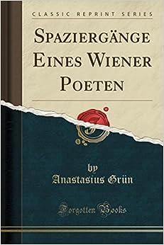 Book Spaziergänge Eines Wiener Poeten (Classic Reprint) (German Edition)