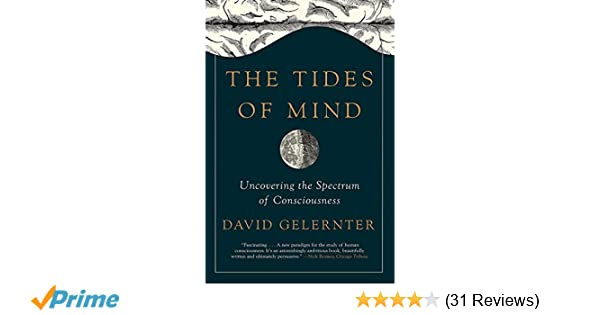 The tides of mind uncovering the spectrum of consciousness david the tides of mind uncovering the spectrum of consciousness david gelernter 9781631492495 amazon books fandeluxe Image collections