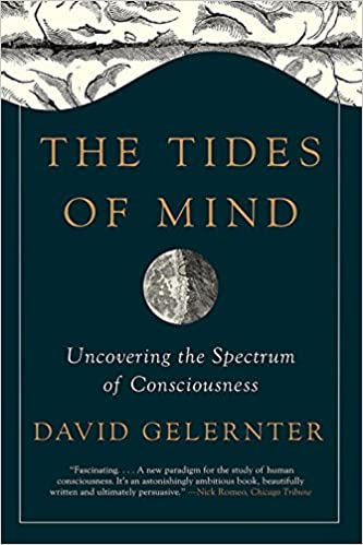 The Tides Of Mind Uncovering The Spectrum Of Consciousness David