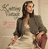 Knitting Vintage: Written by Claire Montgomerie, 2011 Edition, Publisher: Carlton Books Ltd [Hardcover]