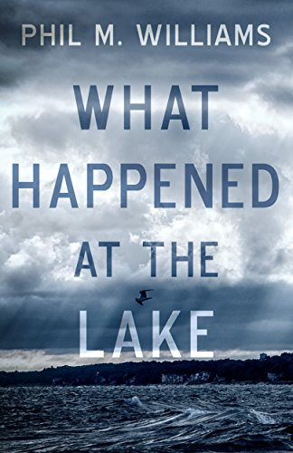 What Happened at the Lake by [Williams, Phil M.]