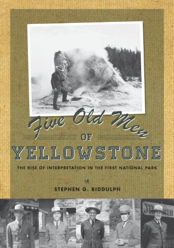 (Five Old Men of Yellowstone: The Rise of Interpretation in the First National)