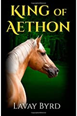 King of Aethon (The Horses of Aethon) (Volume 1) Paperback