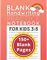 Blank Handwriting Practice Paper Notebook: 150+ Writing Pages with Dotted Lined Sheets for Alphabet and Number Printing for Preschoolers and Kindergarten Ages 3-5