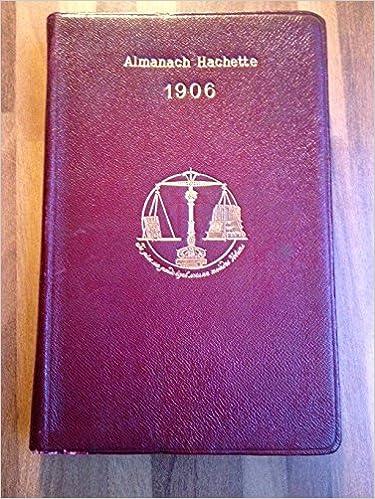 Livre gratuits en ligne Almanach Hachette 1906 pdf, epub