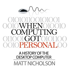 When Computing Got Personal Audiobook