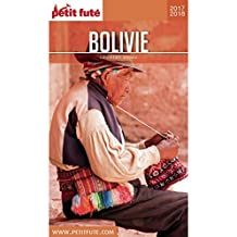 BOLIVIE 2017/2018 Petit Futé (Country Guide) (French Edition)