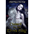 Claimed by the Elven King: The Complete Edition (Elven King Series Book 1)