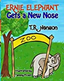 img - for Ernie Elephant Gets a New Nose book / textbook / text book