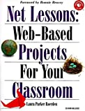 Net Lessons: Web-Based Projects for Your Classroom, Laura Parker Roerden, 1565922913