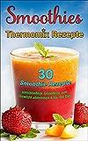 smoothies shakes ausgezeichnete thermomix rezepte thermomix tm5 tm31 kochbuch german edition