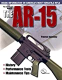 The Gun Digest Book of the AR-15, Patrick Sweeney, 0873499476
