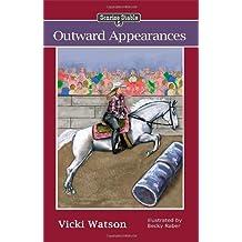 Sonrise Stable: Outward Appearances by Vicki Watson (2013-11-08)