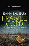 Fragile Cord (DS Coupland Series) (Volume 1) by  Emma Salisbury in stock, buy online here