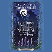 Everything You Need to Know About NIGHTMARES! and How to Defeat Them: The Nightmares! Handbook | Jason Segel, Kirsten Miller