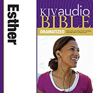 KJV Audio Bible: Esther (Dramatized) Audiobook