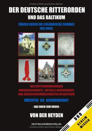 Der Deutsche Ritterorden und das Baltikum: Führer durch die Livländische Schweiz (bei Riga)