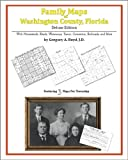 Family Maps of Washington County, Florida, Deluxe Edition : With Homesteads, Roads, Waterways, Towns, Cemeteries, Railroads, and More, Boyd, Gregory A., 1420314904