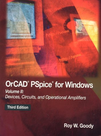 OrCAD PSpice for Windows Volume II: Devices, Circuits, and Operational Amplifiers (3rd Edition) (Pspice Software)