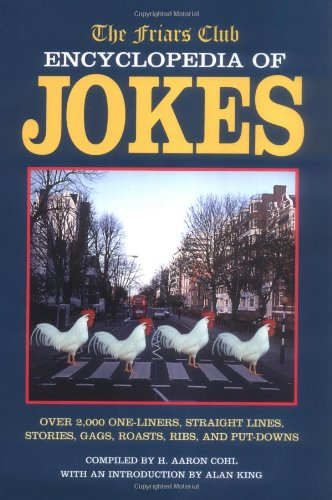 The Friars Club Encyclopedia of Jokes: Over 2,000 One-Liners, Straight Lines, Stories, Gags, Roasts, Ribs, and Put-Downs (Straight Lines Two)