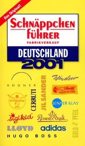 Schnäppchenführer Fabrikverkauf. Deutschland 2001. Die Top- Marken