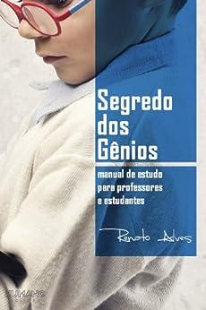 O Segredo dos Gênios por [Alves, Renato]