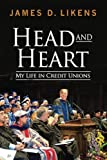 Head and Heart: My Life in Credit Unions