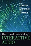 The Oxford Handbook of Interactive Audio (Oxford Handbooks)