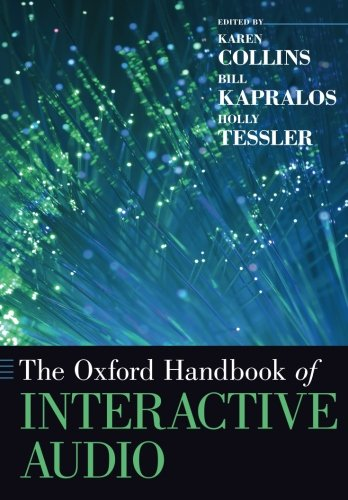 The Oxford Handbook of Interactive Audio (Oxford Handbooks) by Oxford University Press