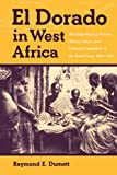 El Dorado in West Africa, Raymond E. Dumett, 085255768X