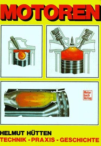 Motoren: Technik - Praxis - Geschichte
