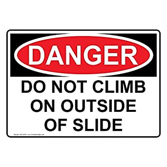 OSHA Danger Do Not Climb On Outside of Slide Sign with English Text