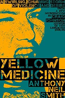 Yellow Medicine (Billy Lafitte Book 1) by [Smith, Anthony Neil]