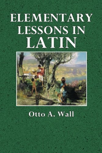 Elementary Lessons in Latin