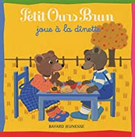 Petit Ours Brun joue à la dînette par Danièle Bour