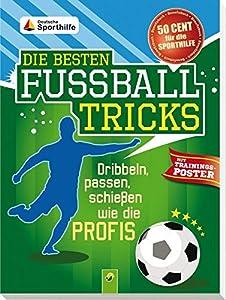 Die besten Fußballtricks - mit Trainingsposter: Dribbeln, passen, schießen...