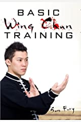 Basic Wing Chun Training: Wing Chun For Street Fighting and Self Defense (Self-Defense) Kindle Edition