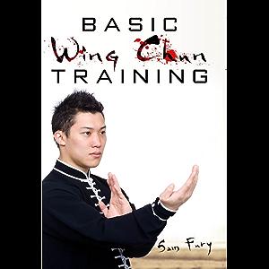 Basic Wing Chun Training: Wing Chun For Street Fighting and Self Defense (Self-Defense)
