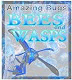 Bees and Wasps, Anna Claybourne, 1932799567