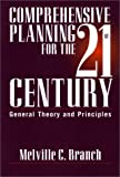 Comprehensive Planning for the 21st Century, Melville C. Branch, 0275961818