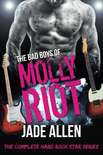 The Bad Boys Of Molly Riot: The Complete Hard Rock Star Series (Contemporary Rockstar Romance (Jade Star)
