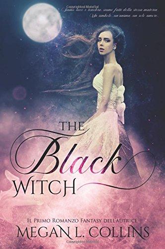 The Black Witch Copertina flessibile – 4 lug 2018 Megan L Collins Catnip Design Independently published 1983258431