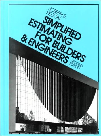 Simplified Estimating For Builders And Engineers (2nd Edition)