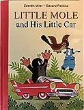 Little Mole and His Little Car / Concept and Illustrations by Zdenek Miler / Text: Hana Doskocilova / Krtek / Maulwurf / Kisvakond