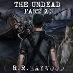 The Undead: Part 11 | R. R. Haywood