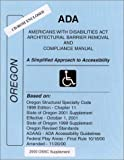 ADA Americans with Disabilities Act Compliance Manual for Oregon : A Simplified Approach to Accessibility, Jordan, James E., 0971945179